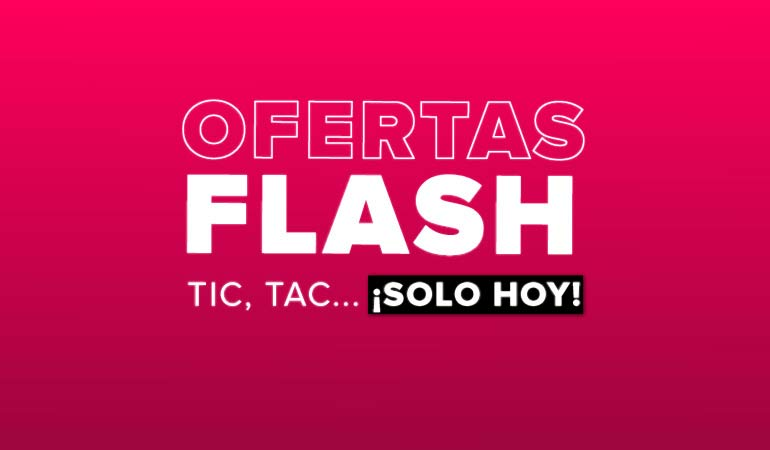 Ofertas Flash - Solo durante 24 horas