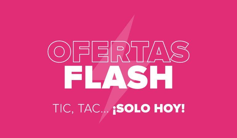 Ofertas Flash - Solo durante 24 horas